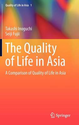 The Quality of Life in Asia: A Comparison of Quality of Life in Asia - Quality of Life in Asia 1 (Hardback)