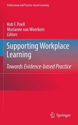 Supporting Workplace Learning: Towards Evidence-based Practice - Professional and Practice-based Learning 5 (Hardback)