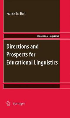 Directions and Prospects for Educational Linguistics - Educational Linguistics 11 (Hardback)