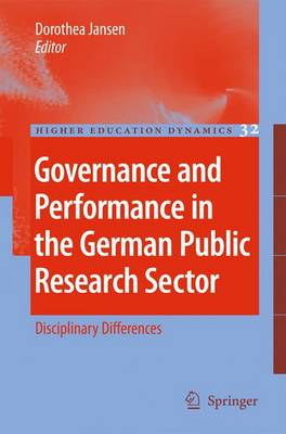 Governance and Performance in the German Public Research Sector: Disciplinary Differences - Higher Education Dynamics 32 (Hardback)