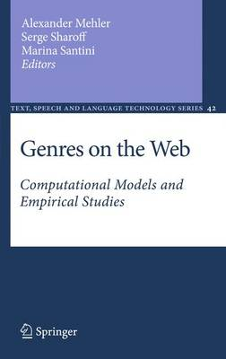 Genres on the Web: Computational Models and Empirical Studies - Text, Speech and Language Technology 42 (Hardback)