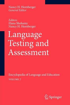 Language Testing and Assessment: Encyclopedia of Language and EducationVolume 7 (Paperback)