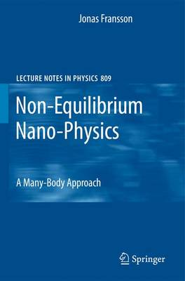 Non-Equilibrium Nano-Physics: A Many-Body Approach - Lecture Notes in Physics 809 (Paperback)
