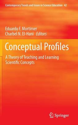 Conceptual Profiles: A Theory of Teaching and Learning Scientific Concepts - Contemporary Trends and Issues in Science Education 42 (Hardback)