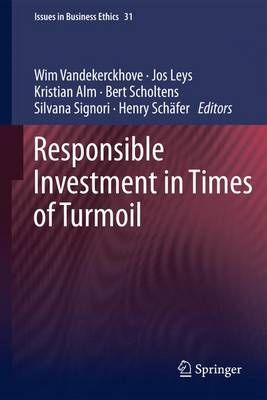 Responsible Investment in Times of Turmoil - Issues in Business Ethics 31 (Hardback)