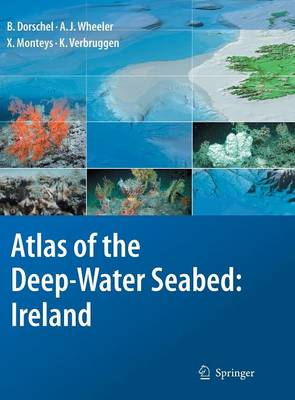 Atlas of the Deep-Water Seabed: Ireland (Hardback)
