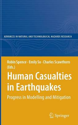 Human Casualties in Earthquakes: Progress in Modelling and Mitigation - Advances in Natural and Technological Hazards Research 29 (Hardback)
