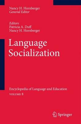 Language Socialization: Encyclopedia of Language and Education Volume 8 (Paperback)