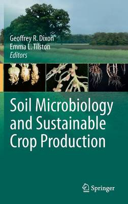 Soil Microbiology and Sustainable Crop Production (Hardback)