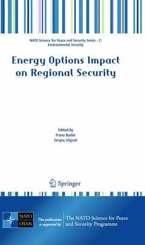 Energy Options Impact on Regional Security - NATO Science for Peace and Security Series C: Environmental Security (Hardback)