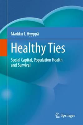 Healthy Ties: Social Capital, Population Health and Survival (Hardback)