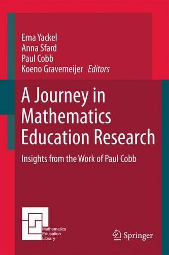 A Journey in Mathematics Education Research: Insights from the Work of Paul Cobb - Mathematics Education Library 48 (Hardback)