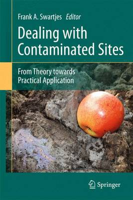 Dealing with Contaminated Sites: From Theory towards Practical Application (Hardback)