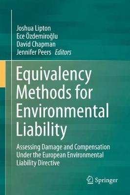 Equivalency Methods for Environmental Liability: Assessing Damage and Compensation Under the European Environmental Liability Directive (Hardback)