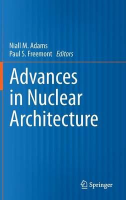 Advances in Nuclear Architecture (Hardback)
