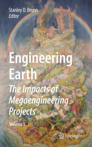 Engineering Earth: The Impacts of Megaengineering Projects (Hardback)