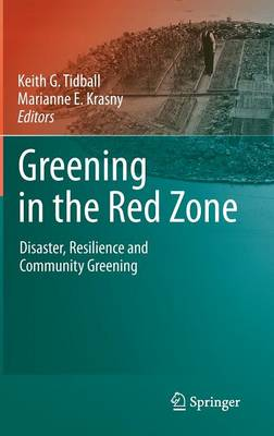 Greening in the Red Zone: Disaster, Resilience and Community Greening (Hardback)
