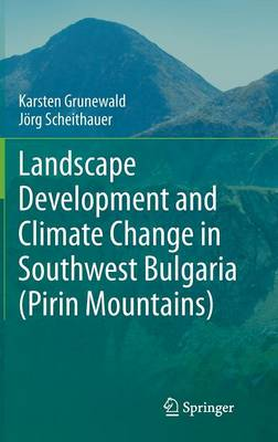 Landscape Development and Climate Change in Southwest Bulgaria (Pirin Mountains) (Hardback)