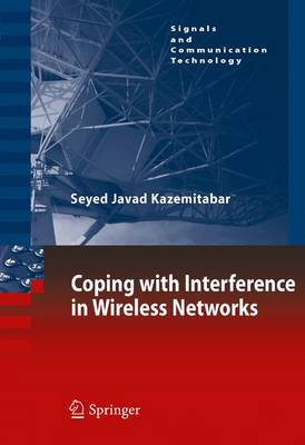 Coping with Interference in Wireless Networks - Signals and Communication Technology (Hardback)