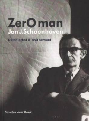 Zero Man Jan J. Schoonhoven Dutch Artist and Civil Servant (Paperback)