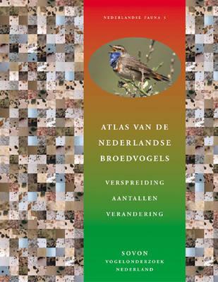 Atlas Van De Nederlandse Broedvogels (atlas of the Breeding Birds of the Netherlands) - Natuur van Nederland v.5 (Hardback)