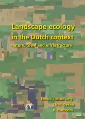 Landscape Ecology in the Dutch Context: Nature, Town and Infrastructure (Hardback)