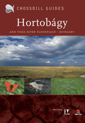 The Nature Guide to the Hortobagy and Tisza River Floodplain, Hungary: No. 7 (Paperback)