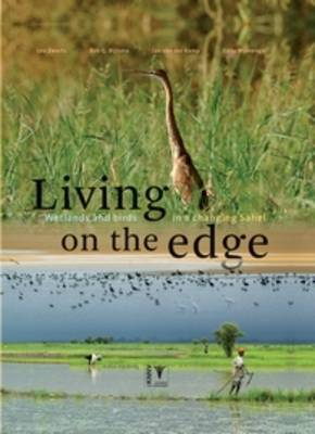Living on the Edge: Wetlands and Birds in a Changing Sahel (Hardback)