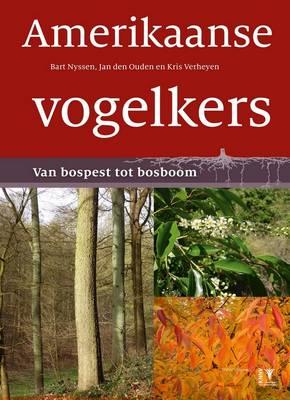 Amerikaanse Vogelkers: Van Bospest tot Bosboom - Handleidingen voor Natuurbeheer (Handbooks for Nature Management) (Hardback)