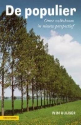 De Populier: Onze Volksboom in Nieuw Perspectief [The Poplar: Our National Tree in a New Perspective] (Paperback)