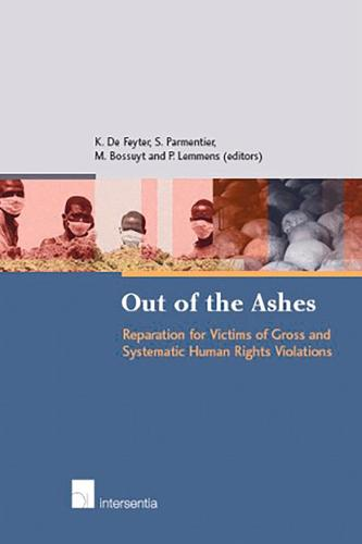 Out of the Ashes: Reparation for Victims of Gross Human Rights Violations (Hardback)