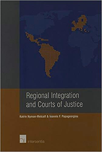 Regional Integration and Courts of Justice (Paperback)
