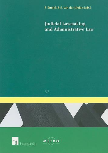 Judicial Lawmaking and Administrative Law - IUS Commune: European and Comparative Law Series 52 (Paperback)