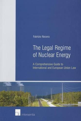 The Legal Regime of Nuclear Energy (Paperback)
