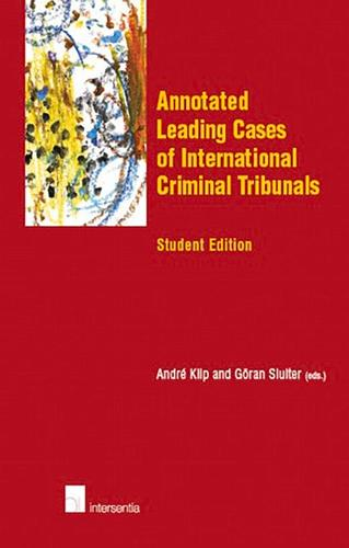 Annotated Leading Cases of International Criminal Tribunals - Annotated Leading Cases (Paperback)