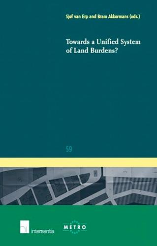 Towards a Unified System of Land Burdens? - IUS Commune: European and Comparative Law Series 59 (Paperback)