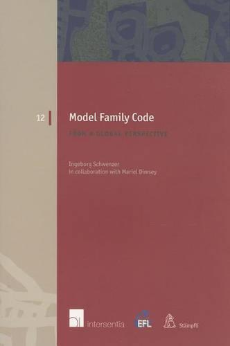 Model Family Code: From a Global Perspective - European Family Law 12 (Paperback)