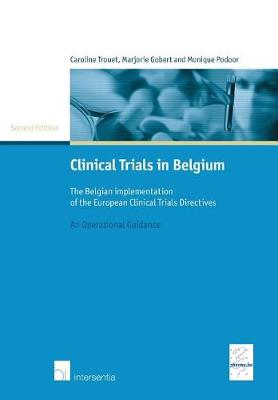 Clinical Trials in Belgium: The Belgian Implementation of the European Clinical Trials Directives (Paperback)