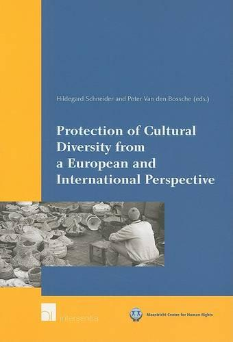 Protection of Cultural Diversity from a European and International Perspective - Maastricht Series in Human Rights (Paperback)