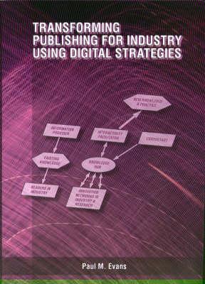 Transforming Publishing for Industry Using Digital Strategies (Paperback)