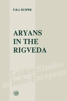 The Aryans in the Rigveda - Leiden Studies in Indo-European 1 (Paperback)