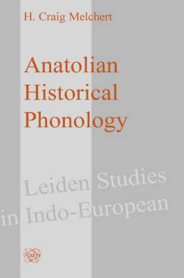 Anatolian Historical Phonology - Leiden Studies in Indo-European 3 (Hardback)