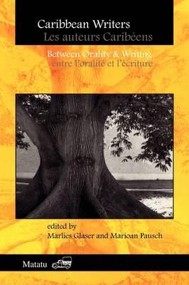 Caribbean Writers / Les auteurs Caribeens: Between Orality & Writing / Entre l'oralite et l'ecriture - Matatu 12 (Paperback)