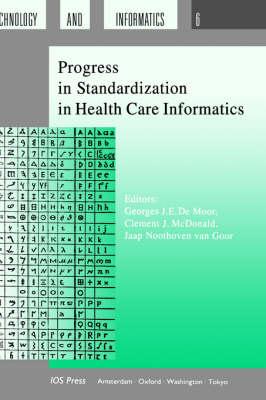 Progress in Standardization in Health Care Informatics - Studies in Health Technology and Informatics v. 6 (Hardback)