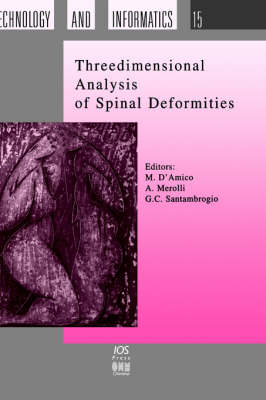 Three Dimensional Analysis of Spinal Deformities - Studies in Health Technology and Informatics Vol 15 (Hardback)
