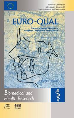 Euro-Qual: Towards a Quality System for European Othodontic Professionals - Biomedical and Health Research v. 14. (Hardback)