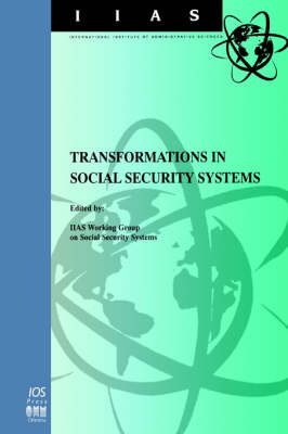 Transformations in Social Security Systems - IIAS Monographs v. 3 (Paperback)