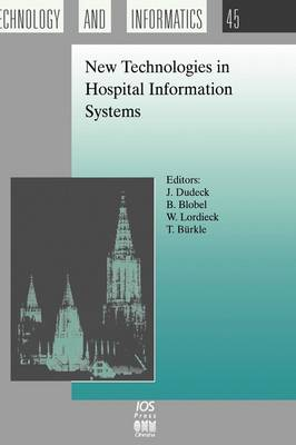New Technologies in Hospital Information Systems - Studies in Health Technology and Informatics v. 45 (Hardback)