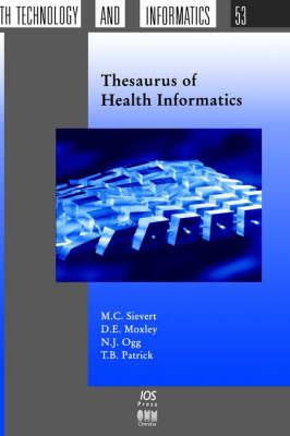 Thesaurus of Health Informatics - Studies in Health Technology and Informatics v. 53 (Paperback)