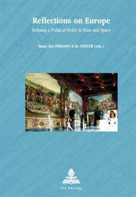 Reflections on Europe: Defining a Political Order in Time and Space - Europe Plurielle/Multiple Europes 37 (Paperback)